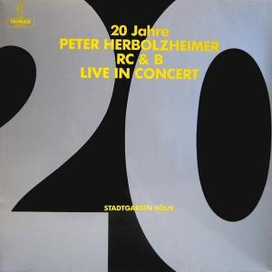 20 Jahre Peter Herbolzheimer R C & B - Live In Concert
