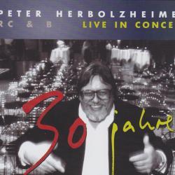 R C & B Live In Concert - 30 Jahre